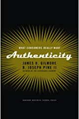 Authenticity: What Consumers Really Want (English Edition) eBook Kindle
