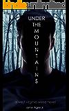 Under The Mountains (West Virginia Weird Book 1)