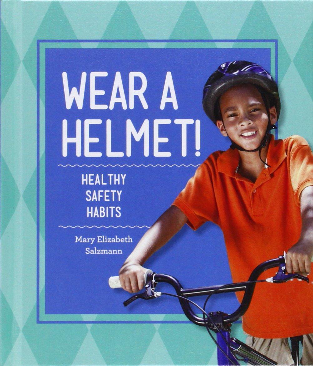 Download Wear a Helmet!: Healthy Safety Habits (Healthy Habits) pdf