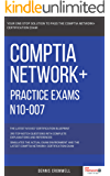 CompTIA: CompTIA Network+: N10-007: Practice Exams N10-007: 390 Top Notch Questions