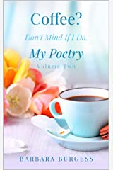 Coffee? Don't Mind If I Do.  My Poetry. Volume Two. Kindle Edition