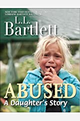 Abused -- A Daughter's Story Kindle Edition