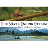 The Never-Ending Stream: A Tribute to Fly-Tying Form and Function (The Pruett Series)