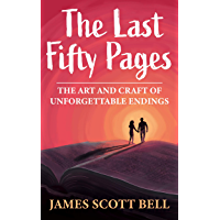 The Last Fifty Pages: The Art and Craft of Unforgettable Endings (English Edition)