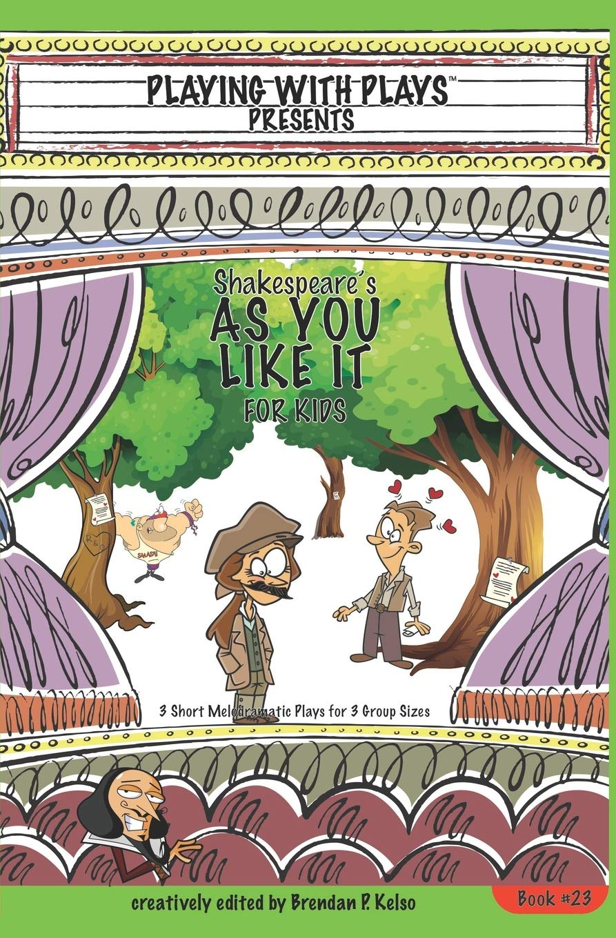 Shakespeares As You Like It for Kids: 3 Short Melodramatic ...
