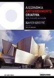 A Economia Artisticamente Criativa - Arte, mercado, sociedade
