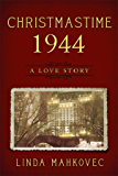Christmastime 1944: A Love Story (The Christmastime Series Book 6)