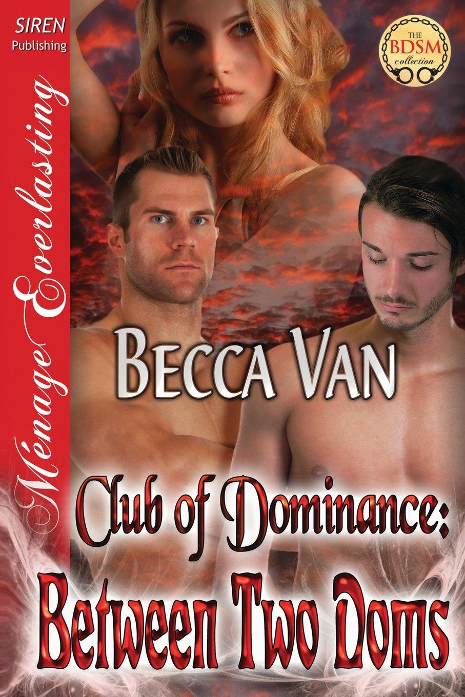 Between Two Doms [Club of Dominance 1] (Siren Publishing Menage Everlasting) pdf epub