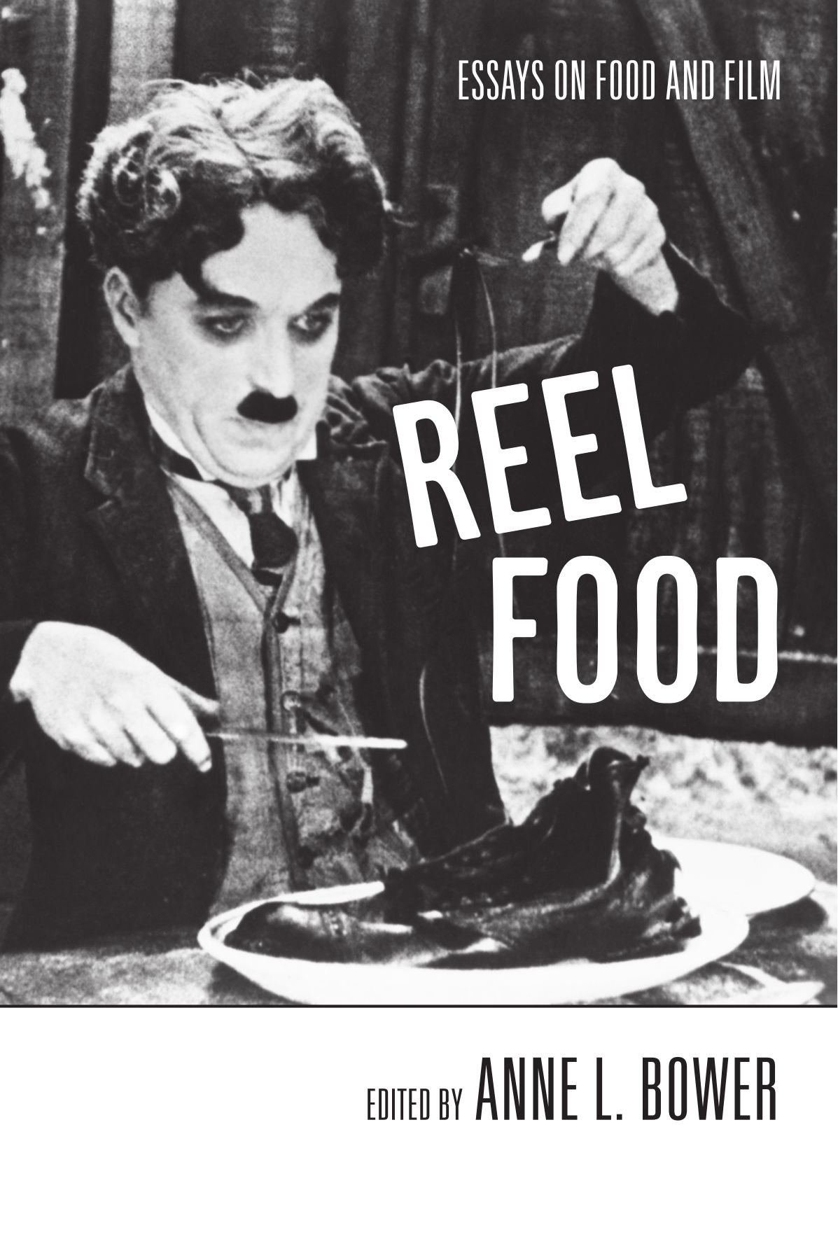 reel food essays on food and film anne l bower  reel food essays on food and film anne l bower 9780415971119 com books