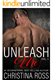 Unleash Me, Vol. 3 (The Unleash Me Series)