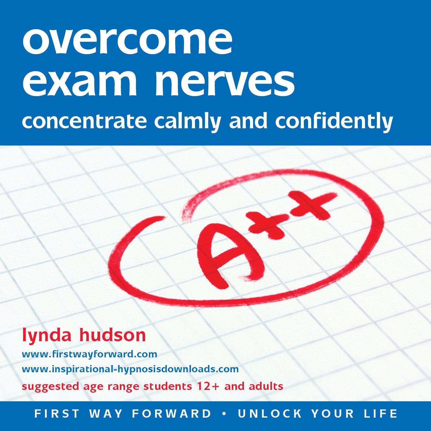Overcome Exam Nerves (Unlock Your Life)