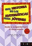 Una historia de las matemáticas para jóvenes. Desde la Antigüedad al Renacimiento. (Violeta)