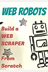Web Robots: Boost your business with Robotic Process Automation and Web-Scraping on Web-marketing Kindle Edition