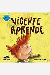 VICENTE APRENDE (NIVEL 2): Texto a partir de 5 años / Ilustraciones: Colorear, repasar líneas y añadir elementos a las ilustraciones. A partir de 5 años ... ILÚSTRALO TÚ MISMO nº 3) (Spanish Edition) Kindle Edition
