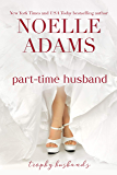 Part-Time Husband (Trophy Husbands Book 1)