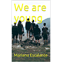 We are young (Spanish Edition)