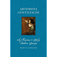 Artemisia Gentileschi and Feminism in Early Modern Europe (Renaissance Lives) (English Edition)