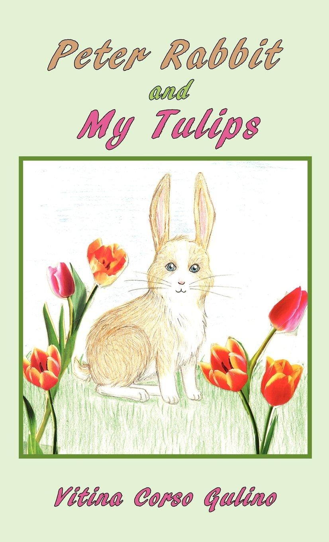 Read Online Peter Rabbit and My Tulips pdf epub