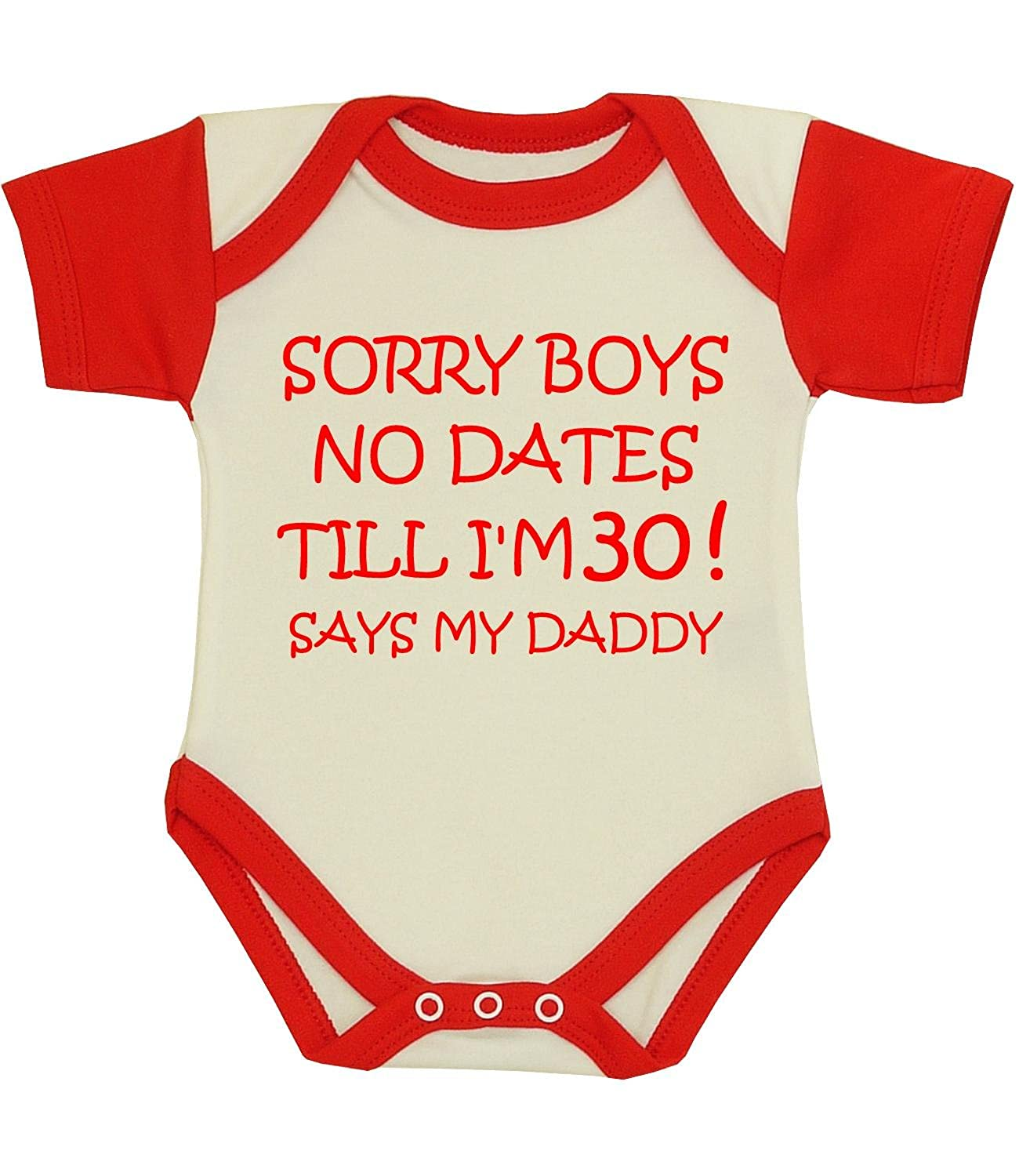 BabyPrem Sorry Boys No Dates Till I'm 30 Bodysuit Vest NB - 12 mths