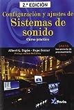 Configuración y ajustes de sistemas de sonido: Curso práctico