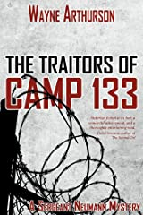 The Traitors of Camp 133 (A Sergeant Neumann Mystery Book 1) Kindle Edition