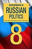 Developments in Russian Politics 8