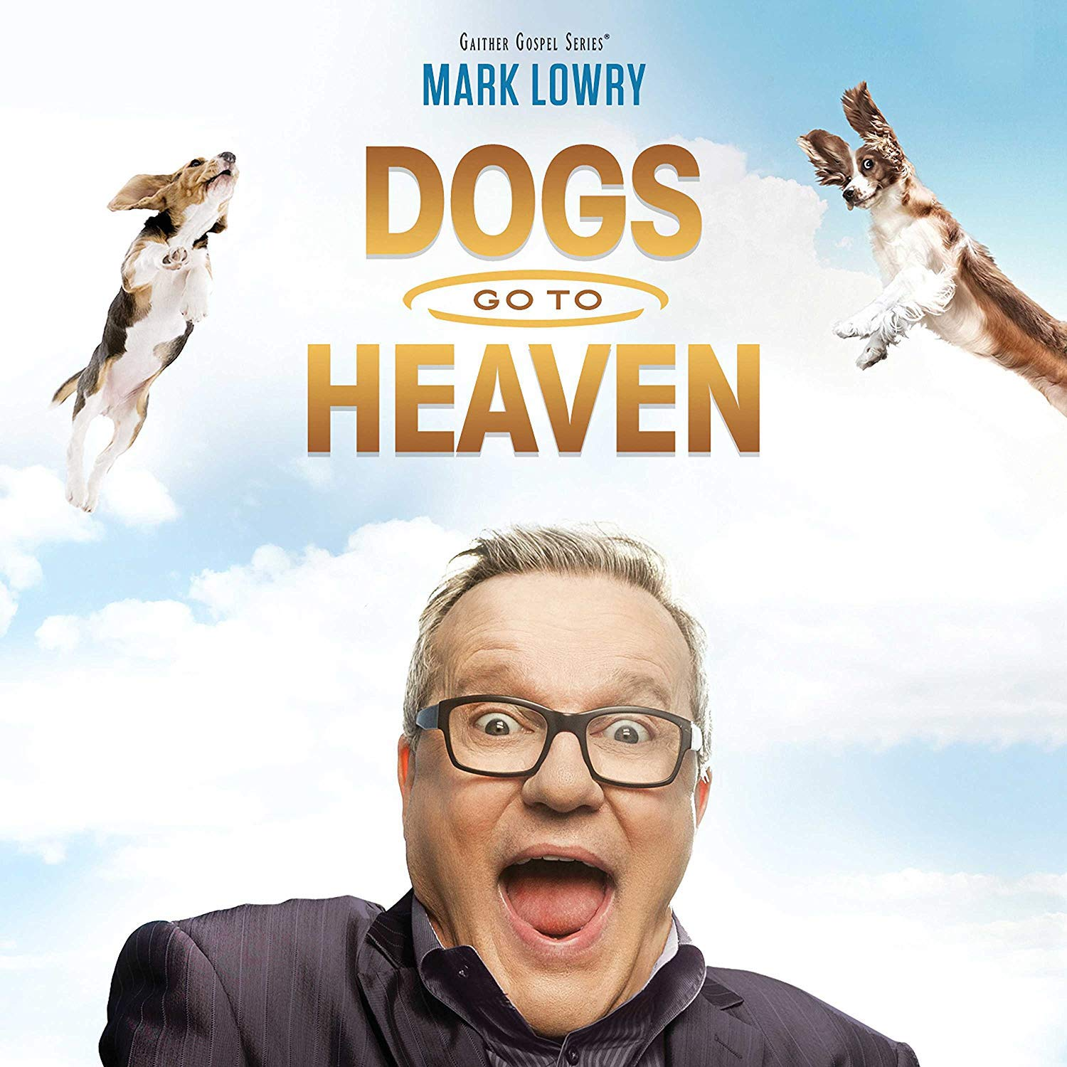 Dogs Go To Heaven by Capitol Christian Distribution