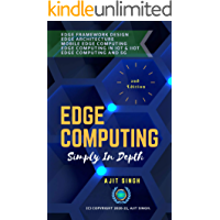 Edge Computing Simply In Depth: 2nd Edition