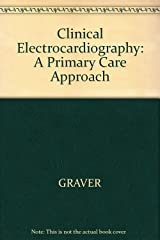 Clinical electrocardiography: A primary care approach Paperback