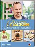 Das große Backen: Deutschlands bester Hobbybäcker - Das Siegerbuch 2017