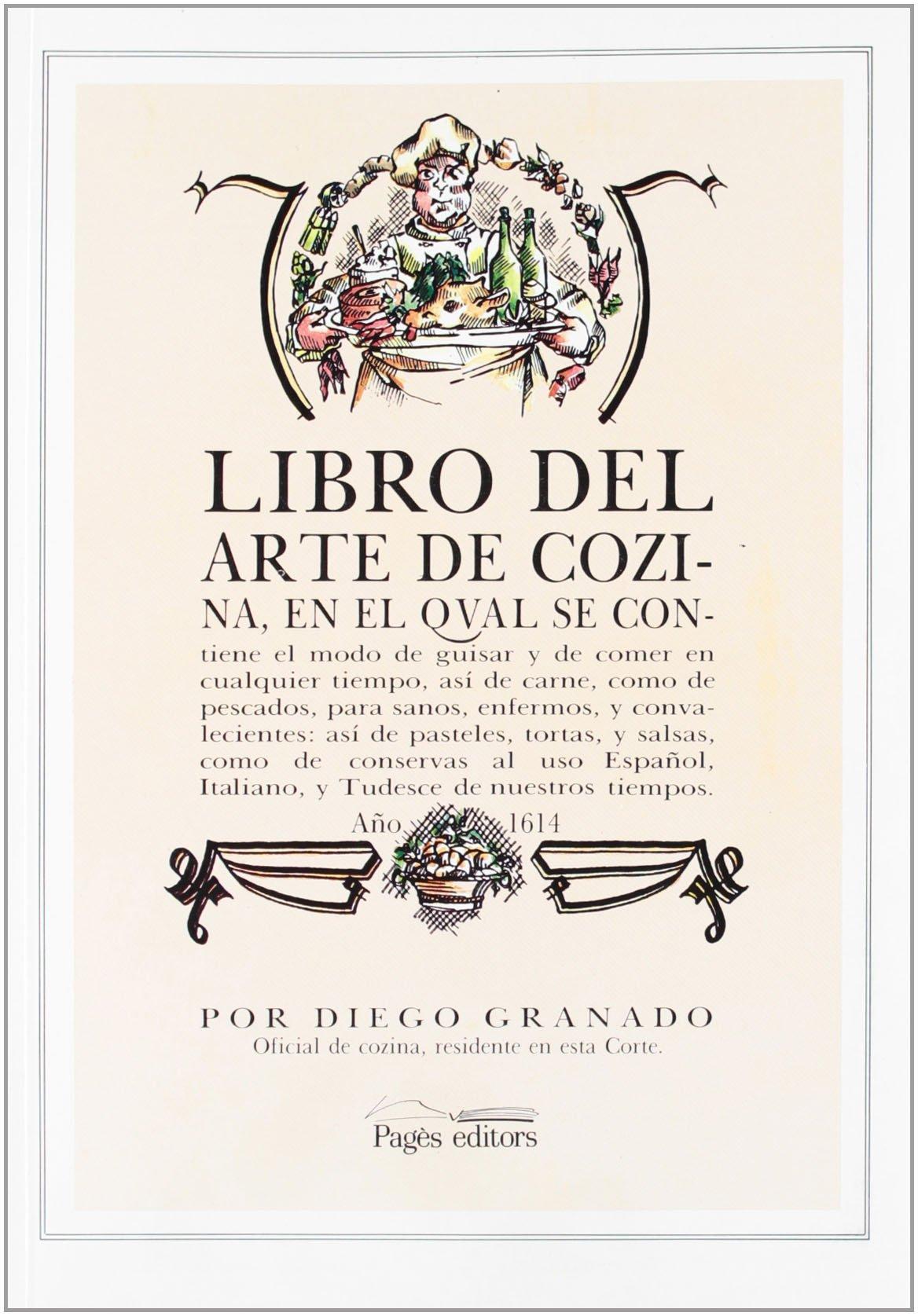 Libro del arte de cozina, año 1614 (Vària Cuina): Amazon.es: Diego Granado: Libros