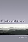 El Perfume del Silencio (Spanish Edition)