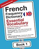 French Frequency Dictionary - Essential Vocabulary: 2500 Most Common French Words (French-English) (Volume 1)
