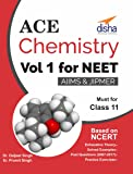 Ace Chemistry for NEET, Class 11, AIIMS/ JIPMER - Vol. 1