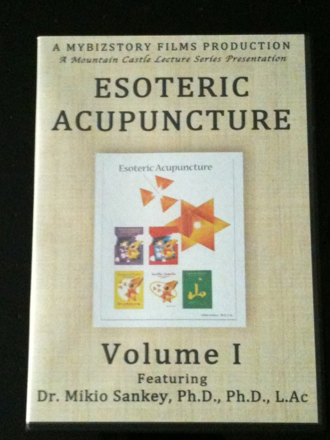 Esoteric Acupuncture Volume I