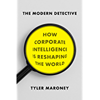 The Modern Detective: How Corporate Intelligence Is Reshaping the World (English Edition)