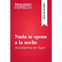 Nada se opone a la noche de Delphine