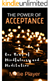 The Power of Acceptance: One Year of Mindfulness and Meditation (The You're Getting Closer Series Book 2)