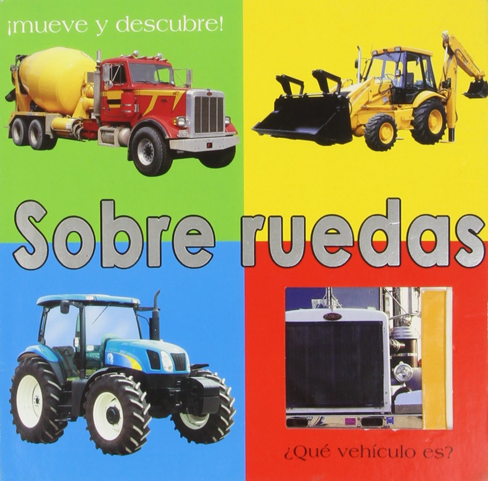 Sobre ruedas/ Trucks (Spanish Edition) (Spanish) Board book – February 28, 2008