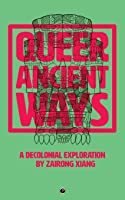 Queer Ancient Ways: A Decolonial