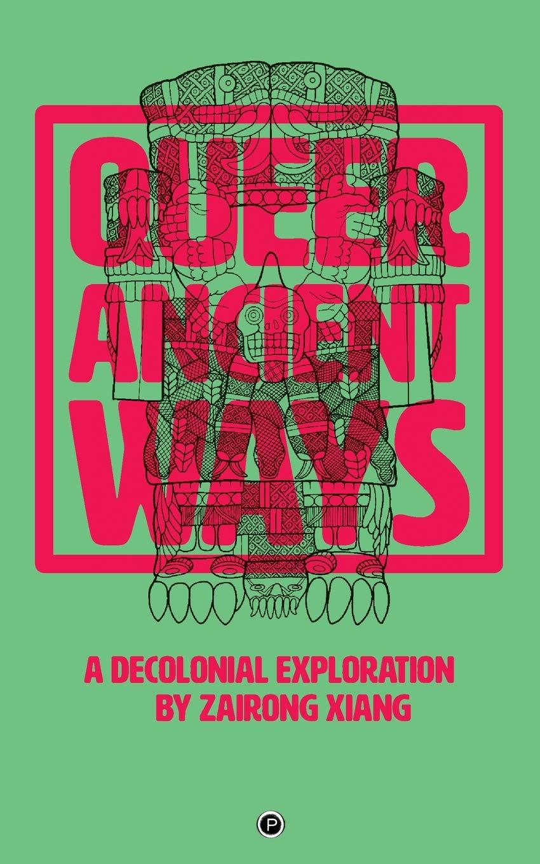Queer Ancient Ways  A Decolonial Exploration