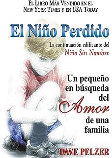El Niño Perdido: Un pequeno en búsqueda del Amor de una familia (Spanish Edition