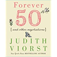 Forever Fifty (Judith Viorst's Decades)