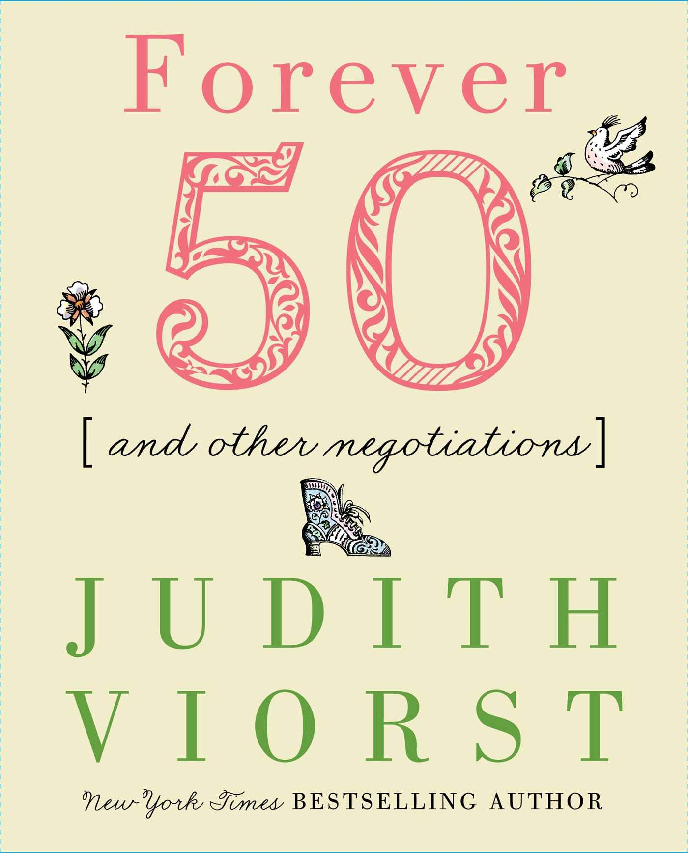 Forever Fifty  And Other Negotiations  Judith Viorst's Decades