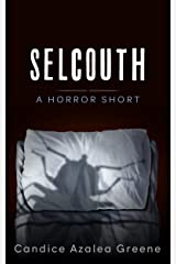 Selcouth: A Horror Short Kindle Edition