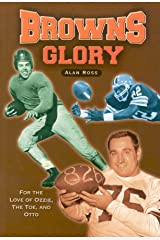 Browns Glory: For the Love of Ozzie, the Toe, and Otto Paperback