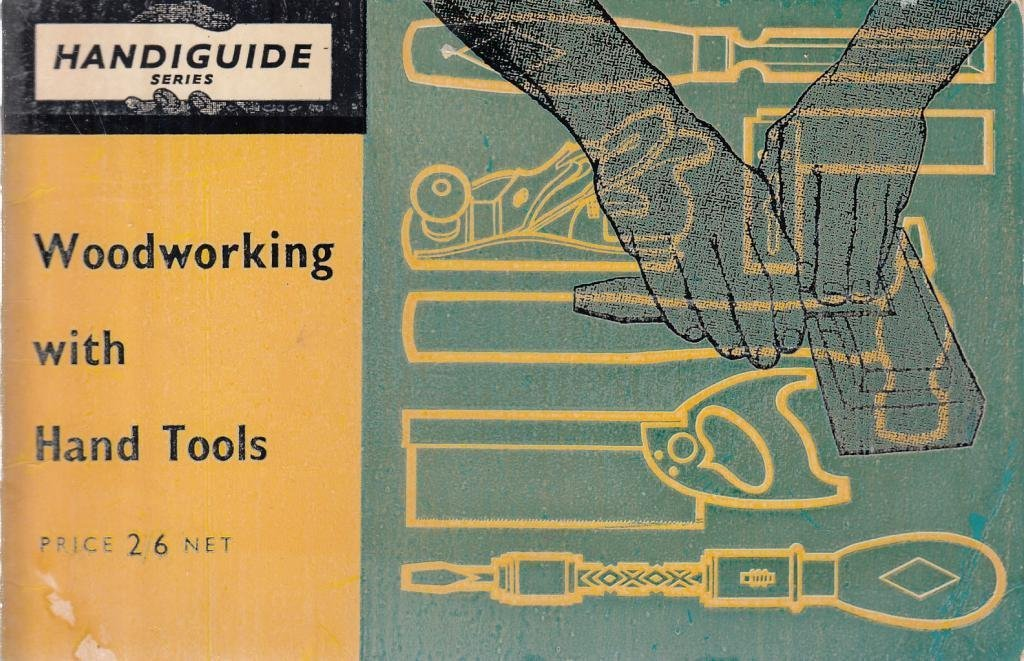 Woodworking with hand tools (Handiguide series)