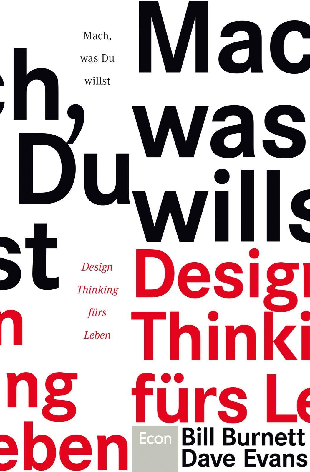 Mach Was Du Willst Design Thinking Fürs Leben Amazonde Bill
