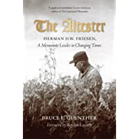 The Ältester: Herman D.W. Friesen, A Mennonite Leader in Changing Times