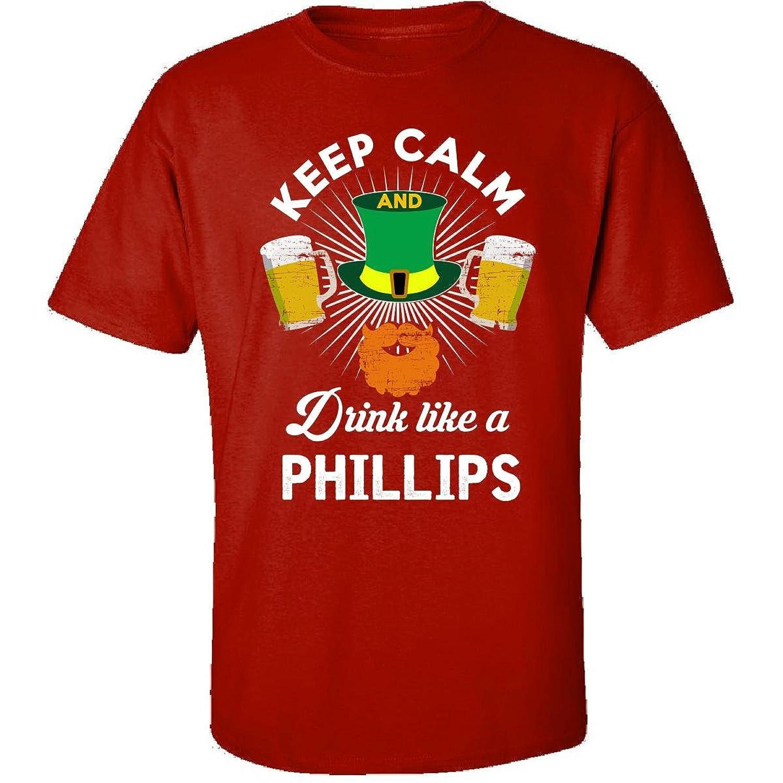 St Patricks Day Keep Calm Drink Like A Phillips Irish - Adult Shirt